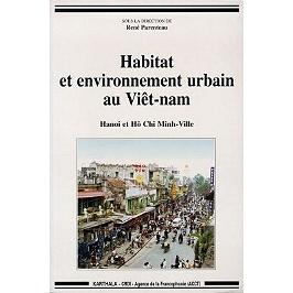 Habitat et environnement urbain au Viêt-nam : Hanoï et Hô Chi Minh-Ville