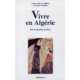 Vivre en Algérie : des Françaises parlent, enquêtes 1989-1995