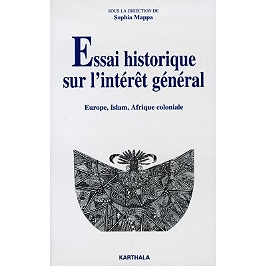 Essai historique sur l'intérêt général : Europe, Islam, Afrique coloniale