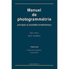 Manuel de photogrammétrie : principes et procédés fondamentaux