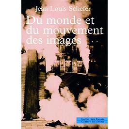 Du monde et du mouvement des images