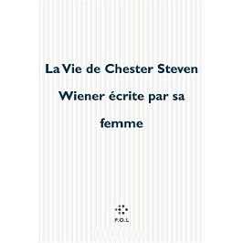 La vie de Chester Steven Wiener écrite par sa femme