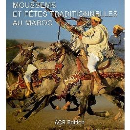 Moussems et fêtes traditionnelles au Maroc
