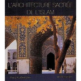 L'architecture sacrée de l'Islam