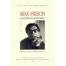Max Frisch, la Suisse en question ?