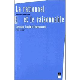 Le rationnel et le raisonnable : l'économie, l'environnement, les hommes