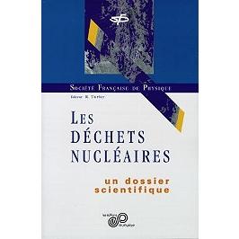 Les déchets nucléaires : un dossier scientifique