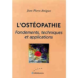 L'ostéopathie : fondements, techniques et applications