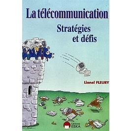 La télécommunication : stratégies et défis