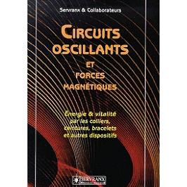 Circuits oscillants et forces magnétiques : énergie et vitalité par les colliers, ceintures, bracelets et autres dispositifs
