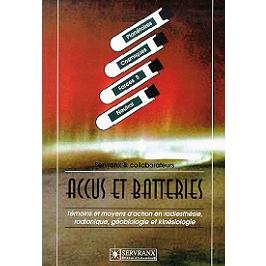 Accus et batteries : témoins et moyens d'action en radiesthésie, radionique, kinésiologie