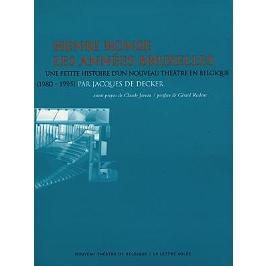 Henri Ronse, les années Bruxelles : une petite histoire d'un nouveau théâtre en Belgique (1980-1995)