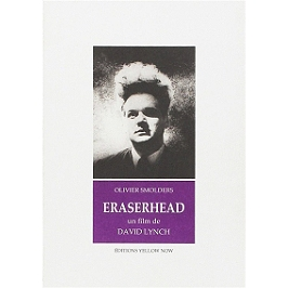 Eraserhead : un film de David Lynch