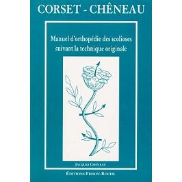 Corset-Chêneau : manuel d'orthopédie des scolioses suivant la technique originale
