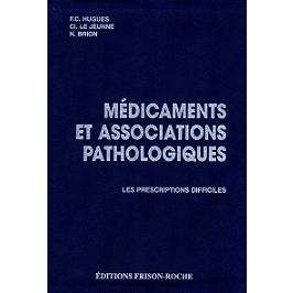 Médicaments et associations pathologiques : les prescriptions difficiles