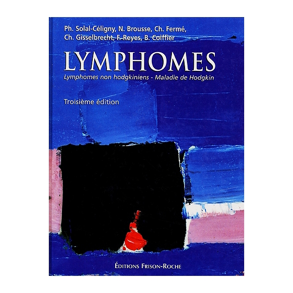 Lymphomes : lymphomes non hodgkiniens, maladie de Hodgkin ...