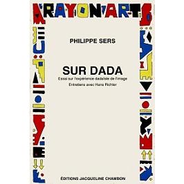 Sur dada : essai sur l'expérience dadaïste de l'image | Suivi de Entretiens avec Hans Richter