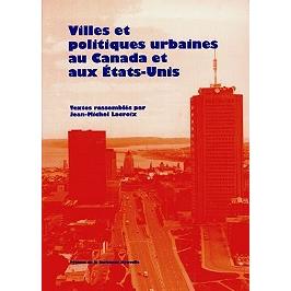 Villes et politiques urbaines au Canada et aux Etats-Unis