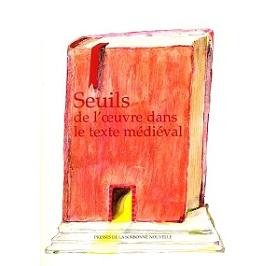 Seuils de l'oeuvre dans le texte médiéval