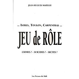Jeu de rôle : crimes ? Suicides ? Sectes ? : Istres, Toulon, Carpentras