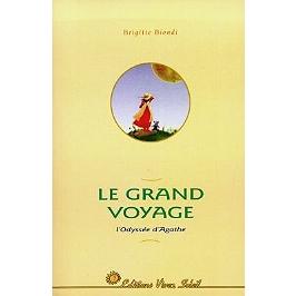 Le grand voyage : l'odyssée d'Agathe