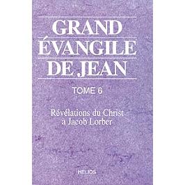 Grand Évangile de Jean : révélations du Christ à Jacob Lorber