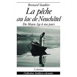 La pêche au lac de Neuchâtel : du Moyen Age à nos jours