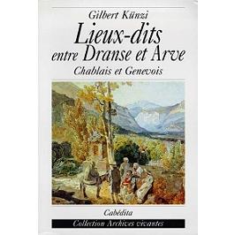 Lieux-dits entre Dranse et Arve : Chablais savoyard et Faucigny