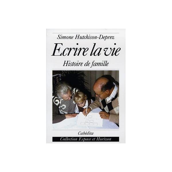 2c5480258e3 Ecrire la vie   histoire de famille - histoire de famille - Simone ...