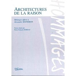 Architectures de la raison : mélanges offerts à Alexandre Matheron