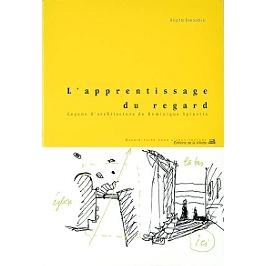 L'apprentissage du regard : leçons d'architecture de Dominique Spinetta