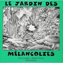 Le jardin des mélancolies