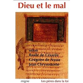 Dieu et le mal : Basile de Césarée, Grégoire de Nysse, Jean Chrysostome