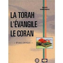 La Torah, l'Evangile, le Coran : étude critique