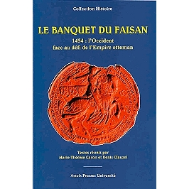 Le banquet du Faisan : 1454, l'Occident face au défi de l'Empire ottoman