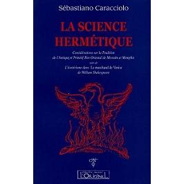 La science hermétique : considérations sur la tradition de l'antique et primitif rite oriental de Misraïm et Memphis | Suivi de L'ésotérisme dans Le marchand de Venise de William Shakespeare