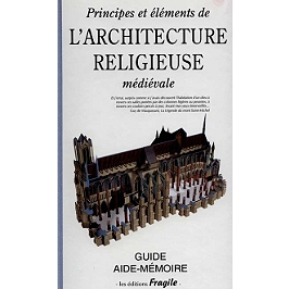 Principes et éléments de l'architecture religieuse médiévale : guide aide-mémoire