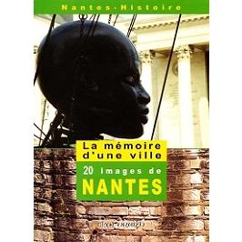 La mémoire d'une ville : vingt images de Nantes