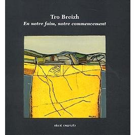 Tro Breizh : en notre faim, notre commencement