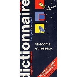 Télécoms et réseaux : dictionnaire anglais-français, français-anglais