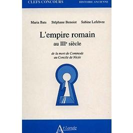 L'Empire romain au IIIe siècle : de la mort de Commode au Concile de Nicée