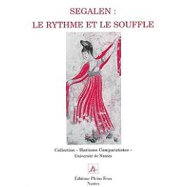 Segalen : le rythme et le souffle : actes du colloque
