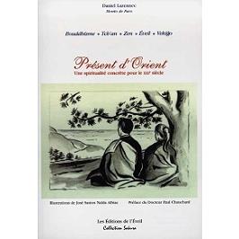 Présent d'Orient : une spiritualité concrète pour le XXIe siècle : bouddhisme, tch'an, zen, éveil, vekigo