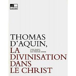 Thomas d'Aquin, la divinisation dans le Christ