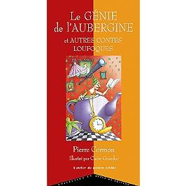 Le génie de l'aubergine : et autres contes loufoques