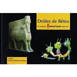 Drôles de bêtes : les créatures fantastiques dans l'art de l'Antiquité à nos jours