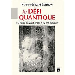 Le défi quantique : un siècle de découvertes et de controverses
