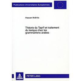Théorie du Tasrîf et traitement du lexique chez les grammairiens arabes