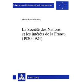La Société des Nations et les intérêts de la France (1920-1924)