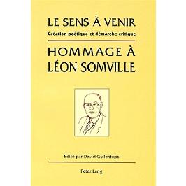 Le sens à venir : hommage à Léon Somville